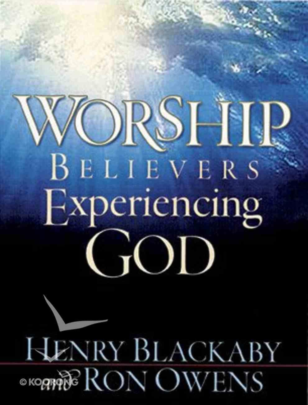 Worship Believers Experiencing God Paperback