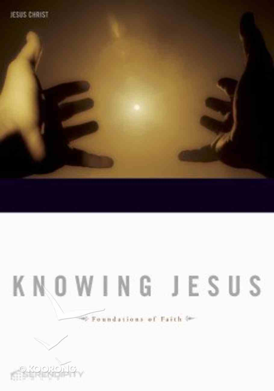 Knowing Jesus (7 Sessions) (Foundations Series) Paperback