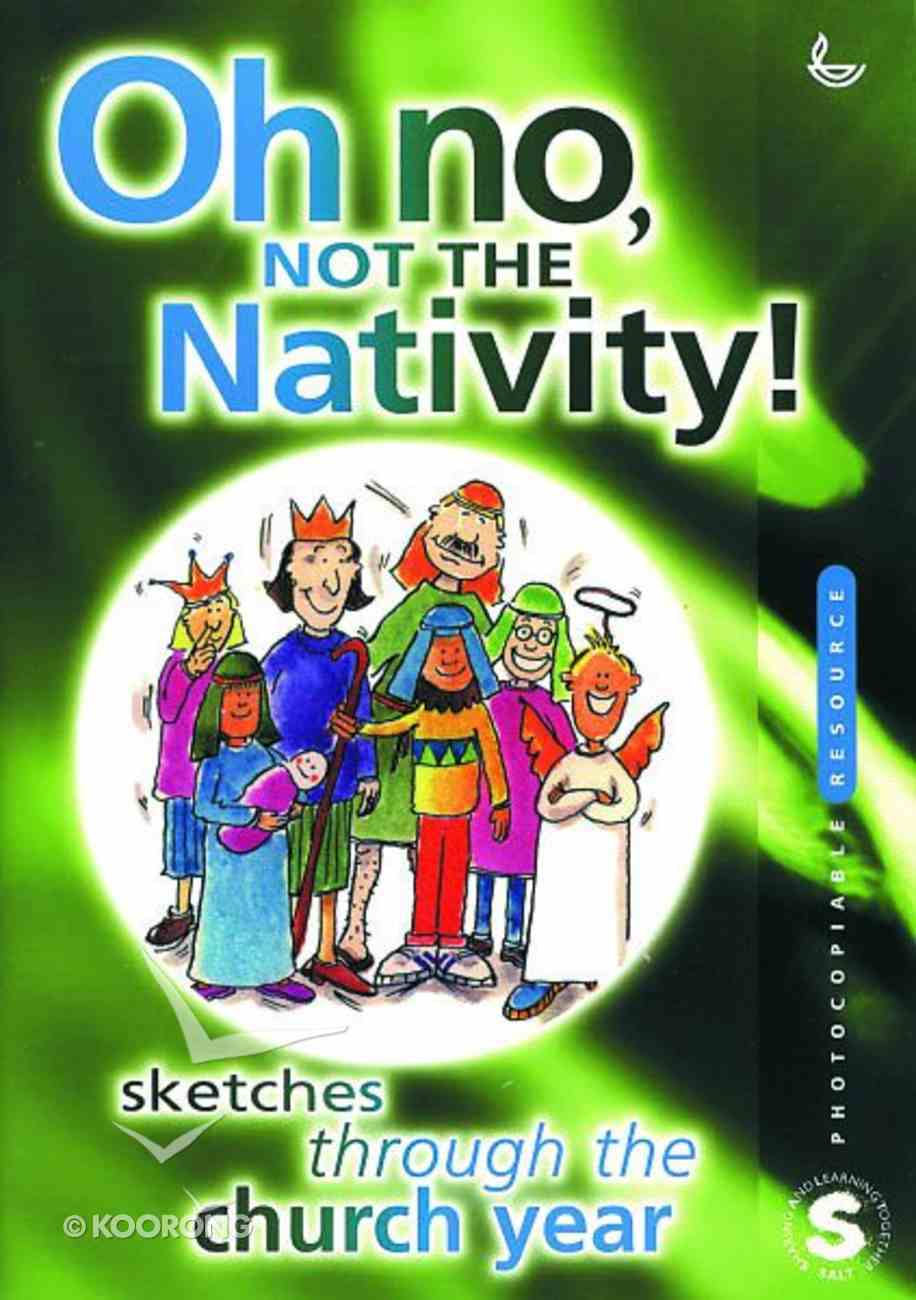 Oh No Not the Nativity Paperback