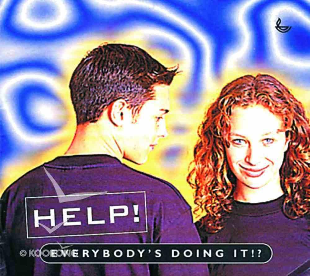 Help! Everybody's Doing It - Handling Sexual Pressure Paperback