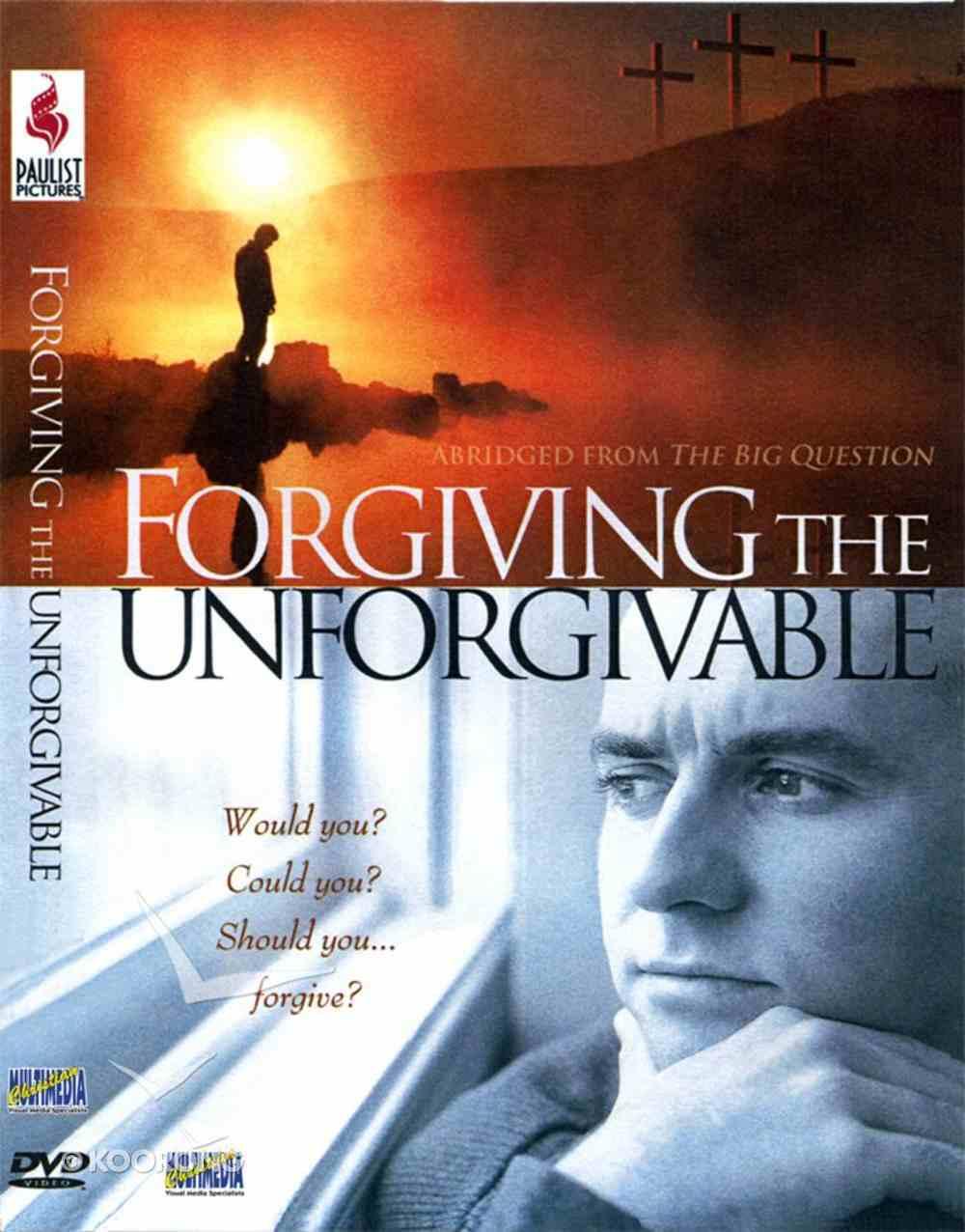 Forgiving the Unforgivable DVD
