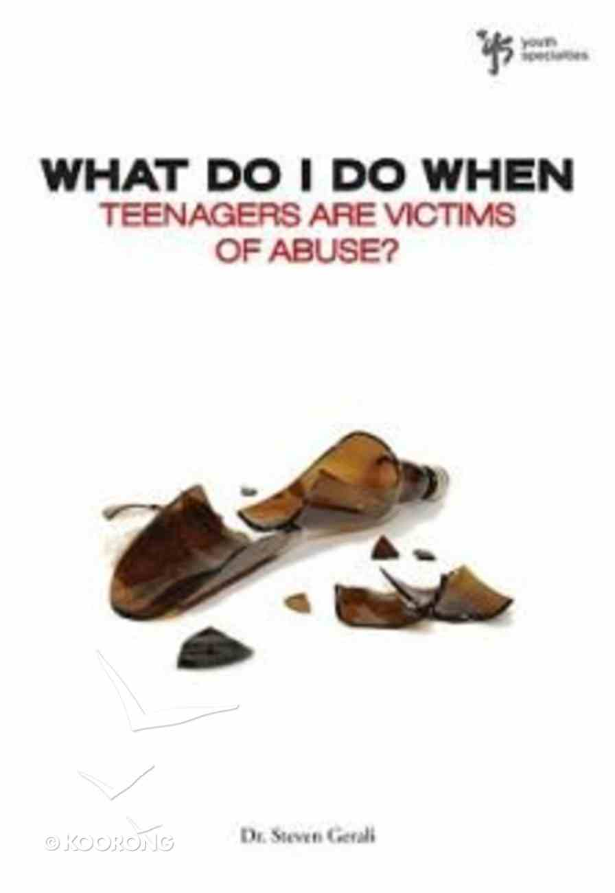 Teenagers Are Victims of Abuse? (Wdidw Series) Paperback