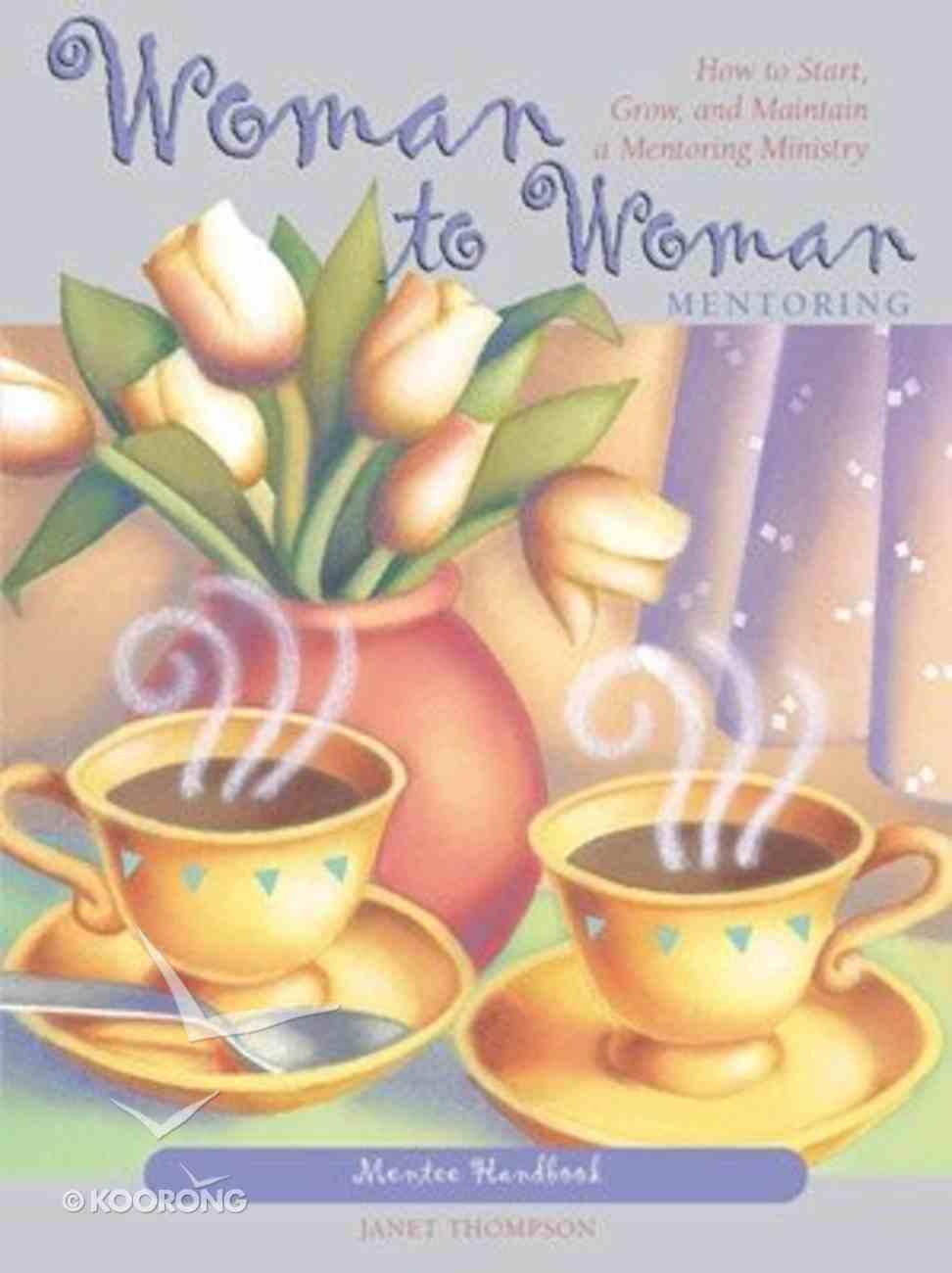 Woman to Woman Mentoring (Mentee Handbook) Paperback