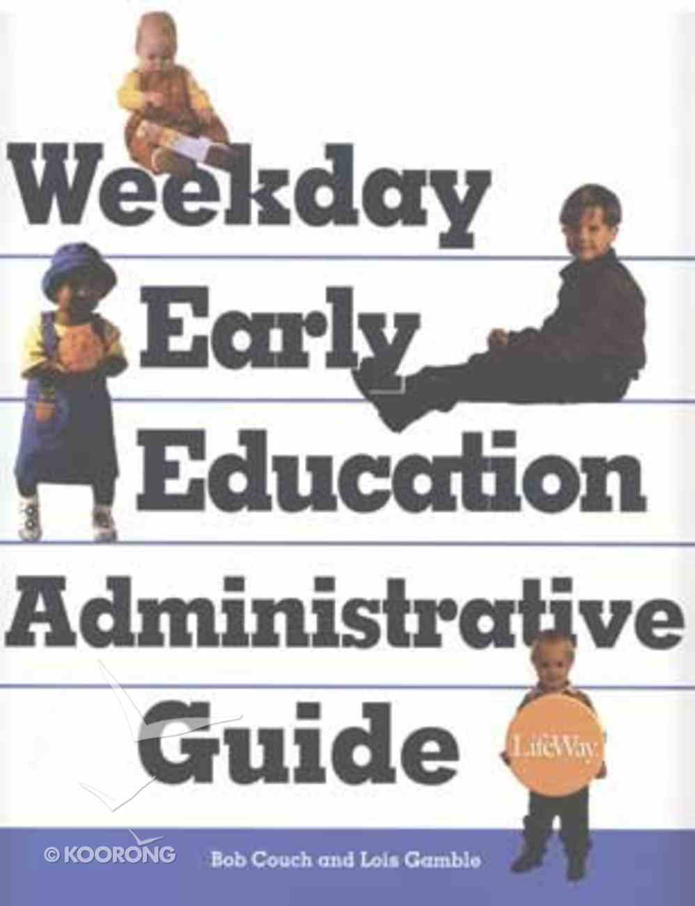 Weekday Early Education Administrative Guide (Weekday Early Education Series) Paperback