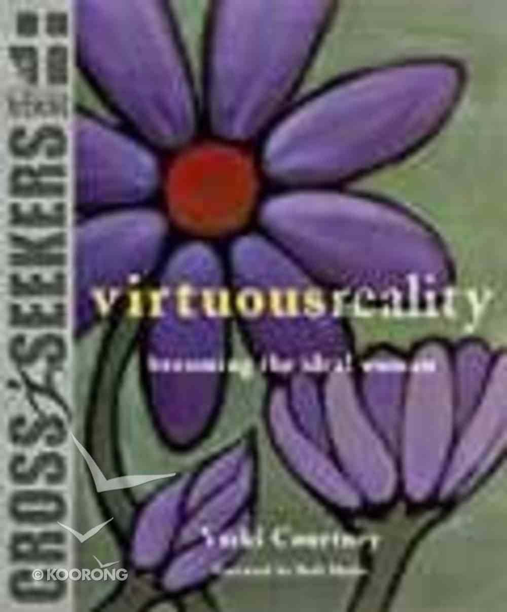 Cross Seekers: Virtuous Reality Paperback