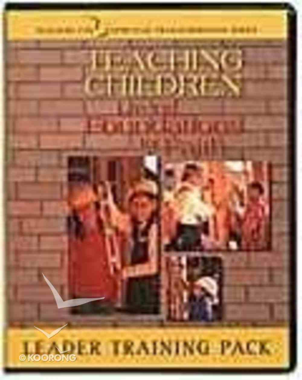 Teaching Children: Laying Foundations of Faith Leader's Training Kit Pack