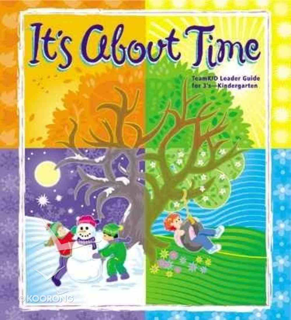 Teamkid Preschool: It's About Time Leader's Guide Paperback