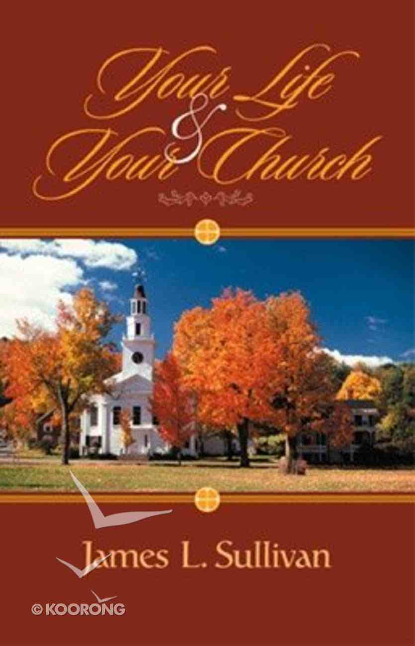 Your Life and Your Church Paperback