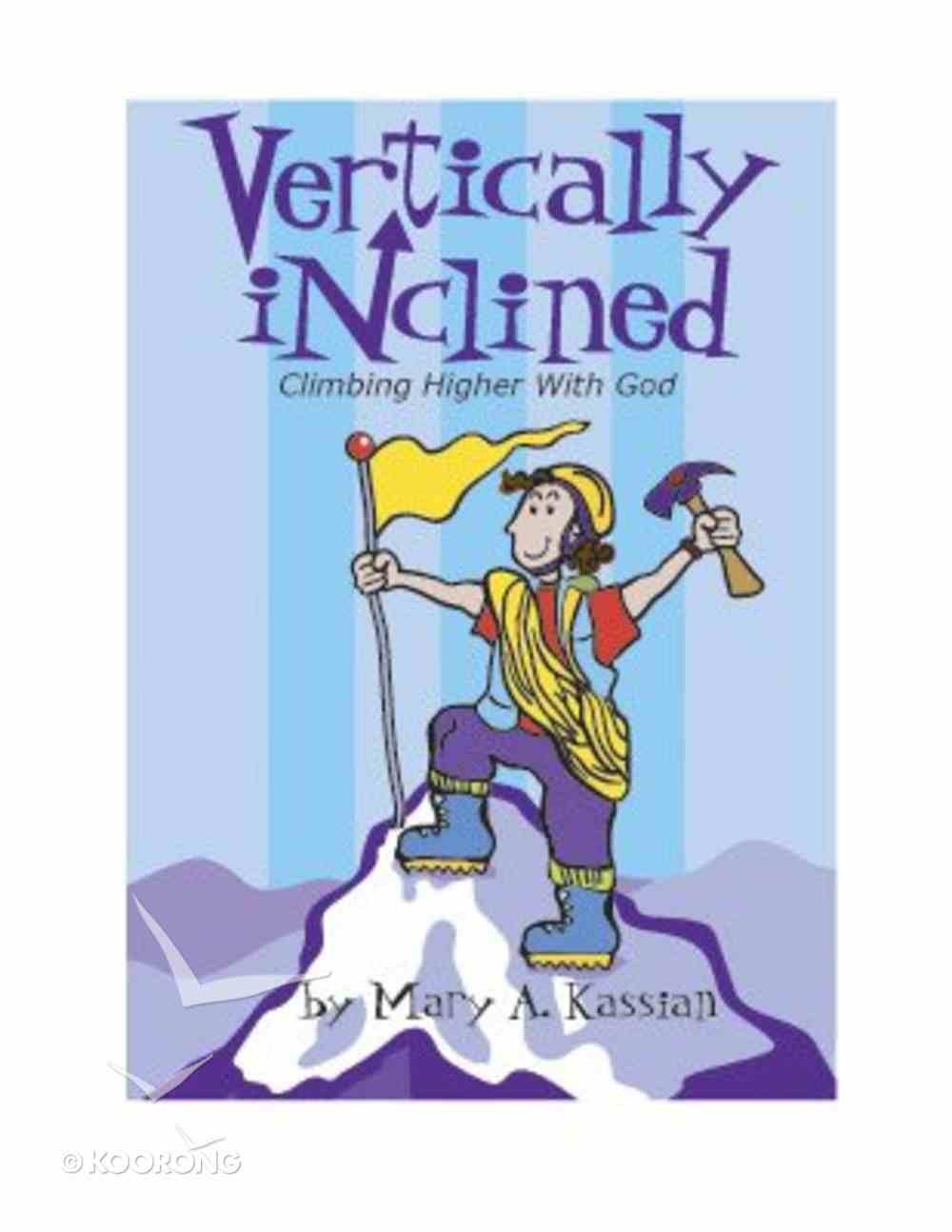 Vertically Inclined (Member Book) Paperback