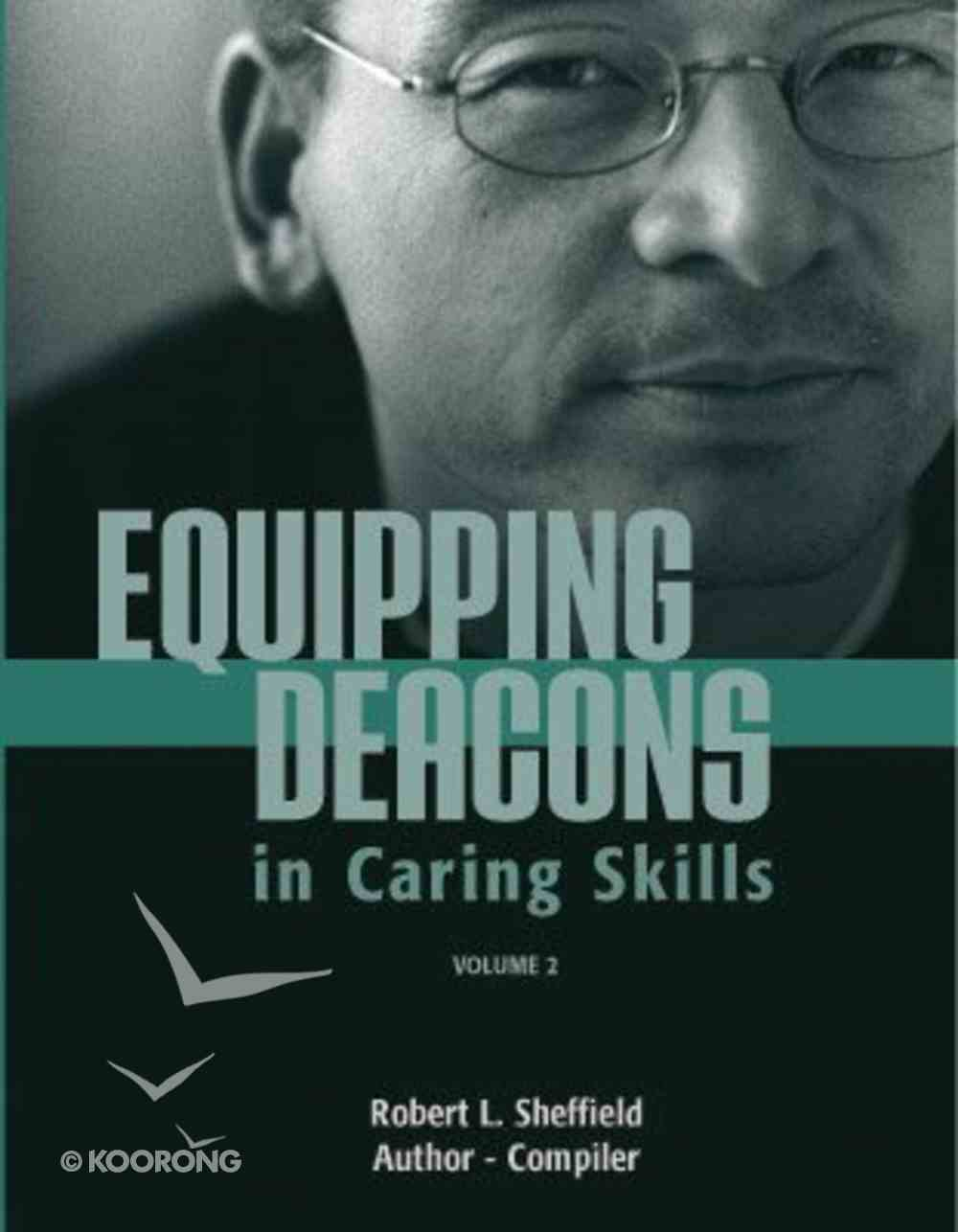 Equipping Deacons in Caring Skills (Volume 2) Paperback