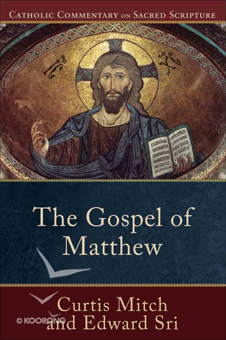 The Gospel of Matthew (Catholic Commentary On Sacred Scripture Series) Paperback