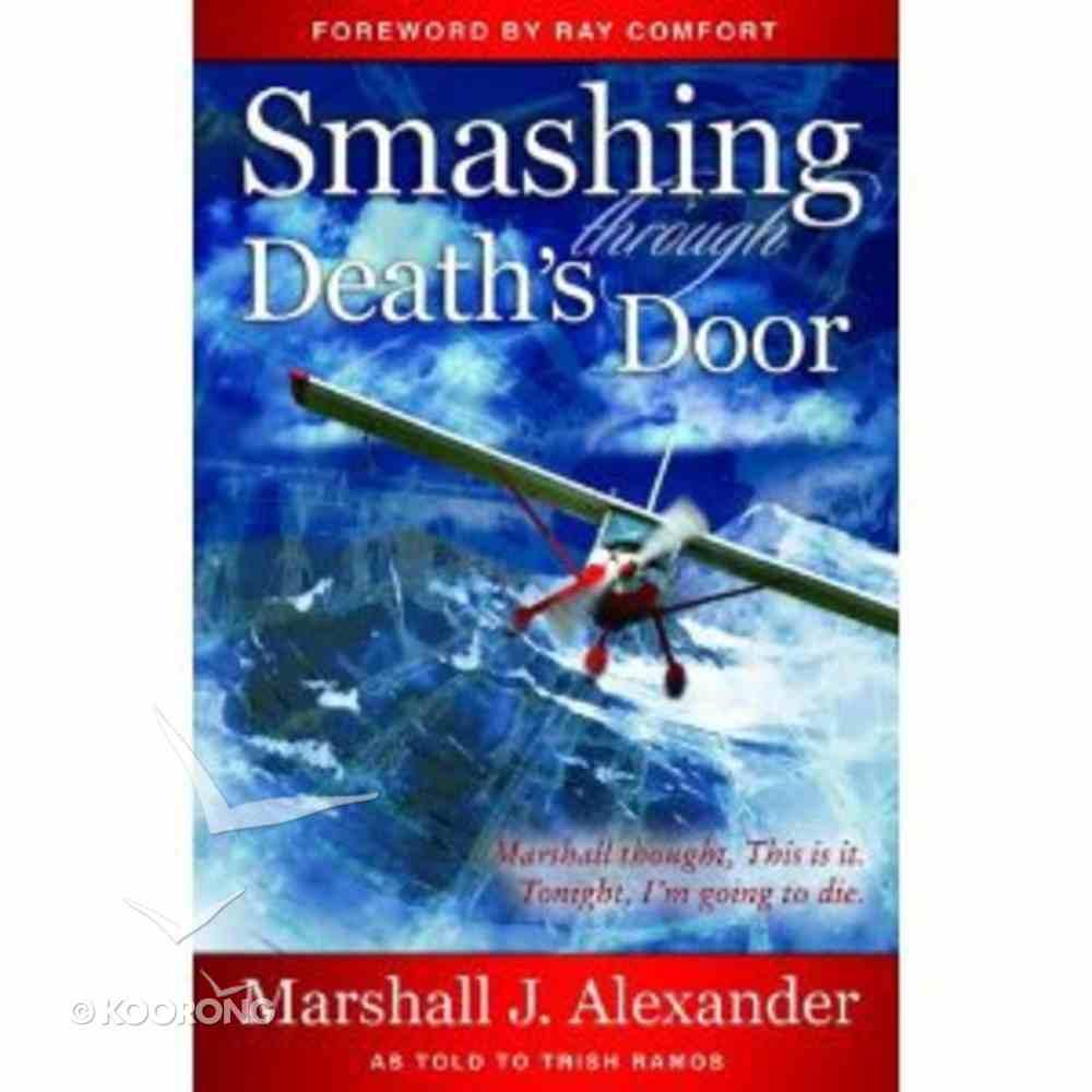 Smashing Through Deaths Door Paperback