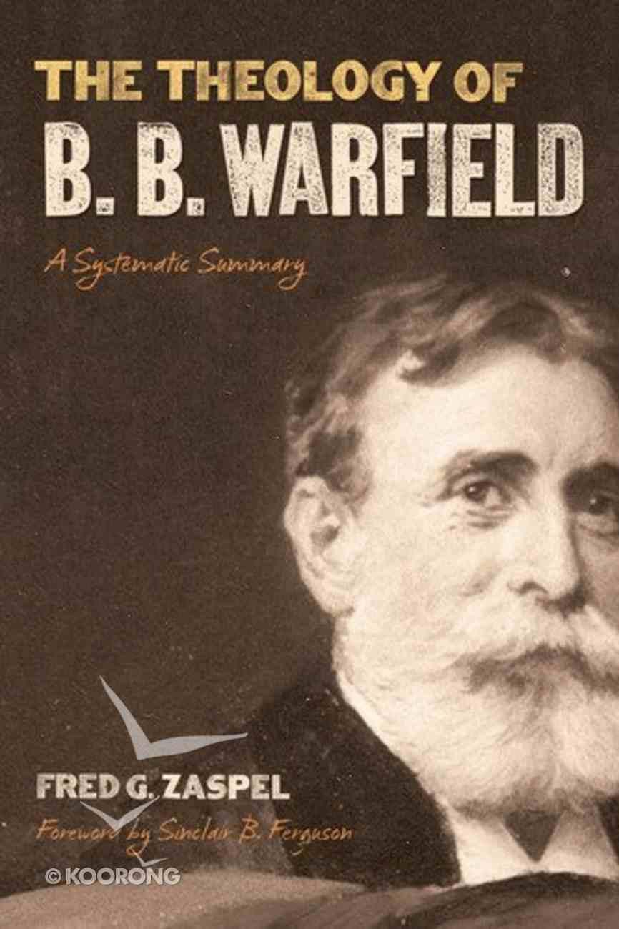 The Theology of B. B. Warfield Hardback