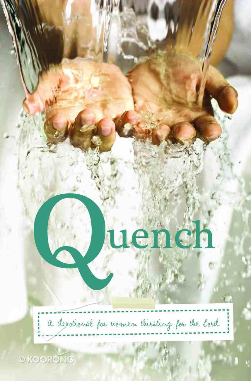 Quench: A Devotional to Refresh Your Spirit With Living Water Paperback