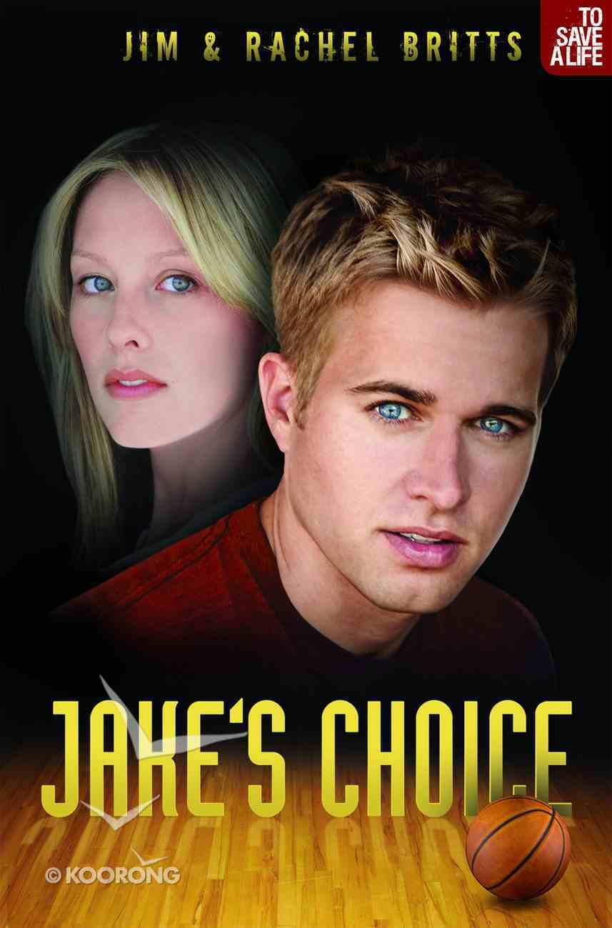 Jake's Choice (#02 in To Save A Life Series) Paperback