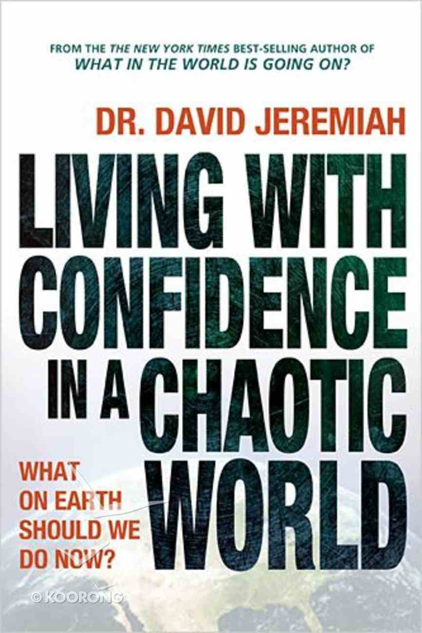 Living With Confidence in a Chaotic World Paperback