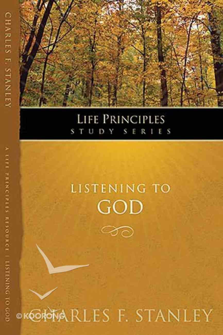 Listening to God (Life Principles Study Series) Paperback