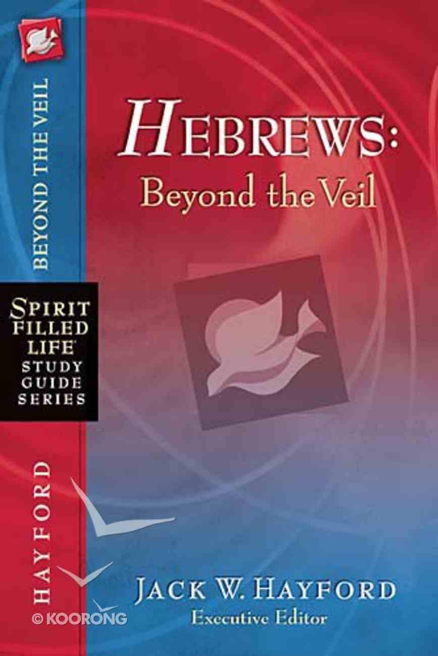 Spirit-Filled Life Study: Hebrews Paperback