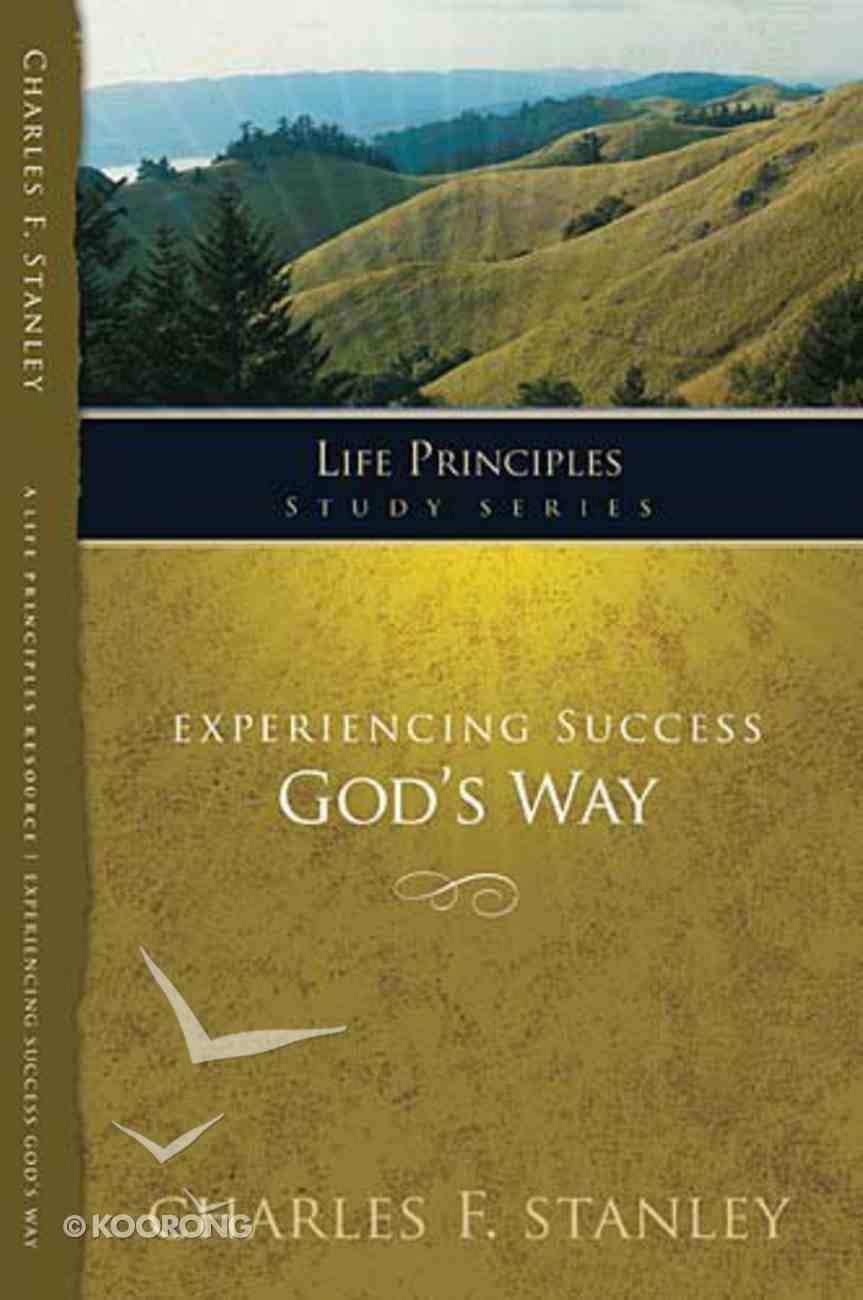 Experiencing Success God's Way (Life Principles Study Series) Paperback