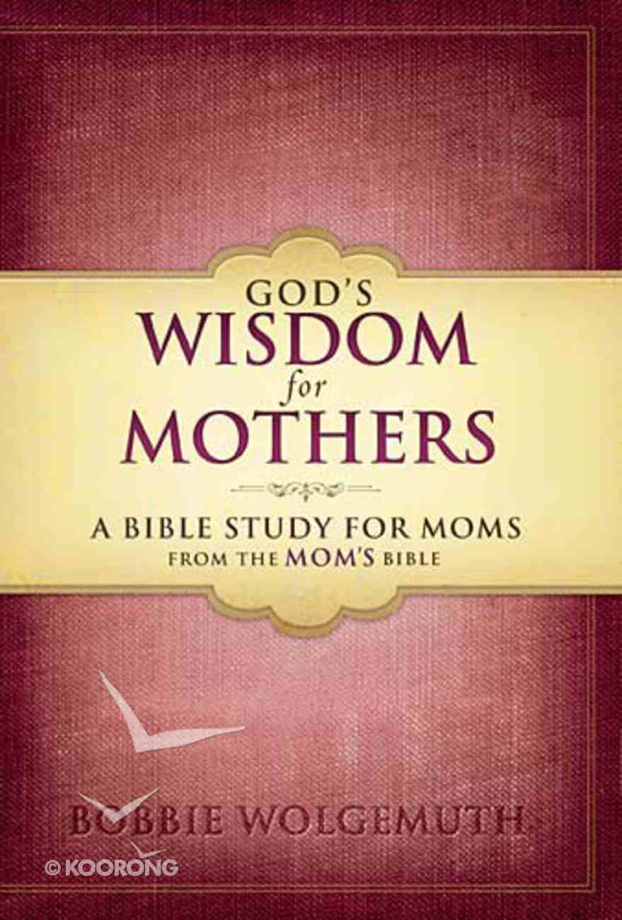 God's Wisdom For a Mother's Heart Paperback