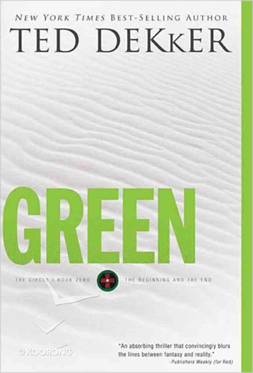 Circle #00: Green (Dekker Trilogy The Circle Series) Hardback