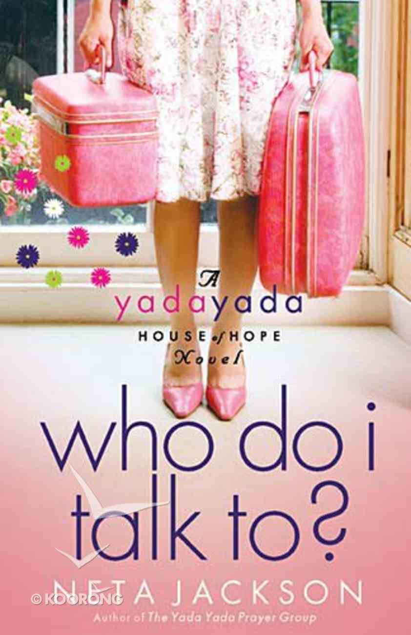 Who Do I Talk To? (#02 in Yada Yada House Of Hope Series) Paperback