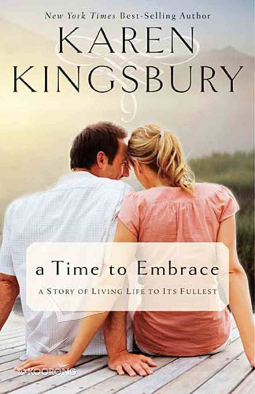 A Time to Embrace: A Story of Living Life to It's Fullest Paperback