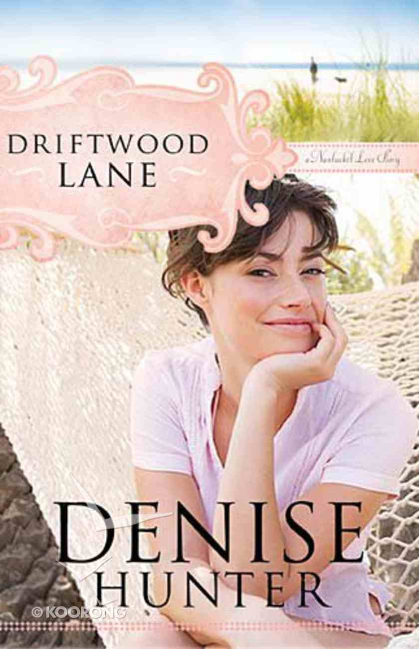 Driftwood Lane (#04 in A Nantucket Love Story Series) Paperback