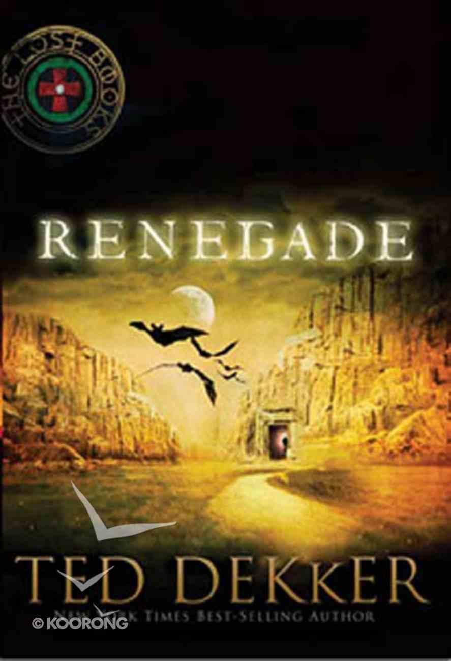 Renegade (#03 in Lost Book Series) Paperback