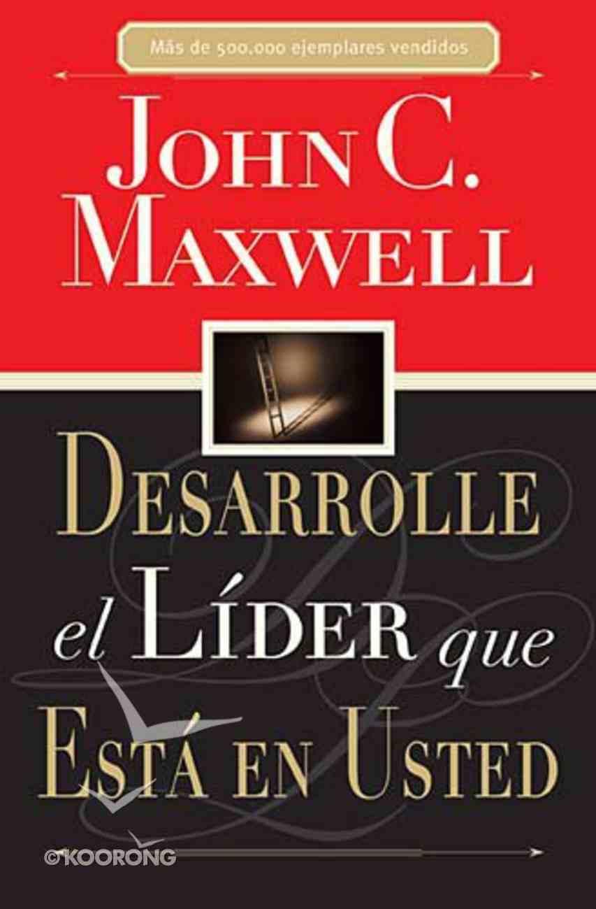 Desarrolle El Lider Que Esta En Usted (Discovering The Leader Within You) Paperback