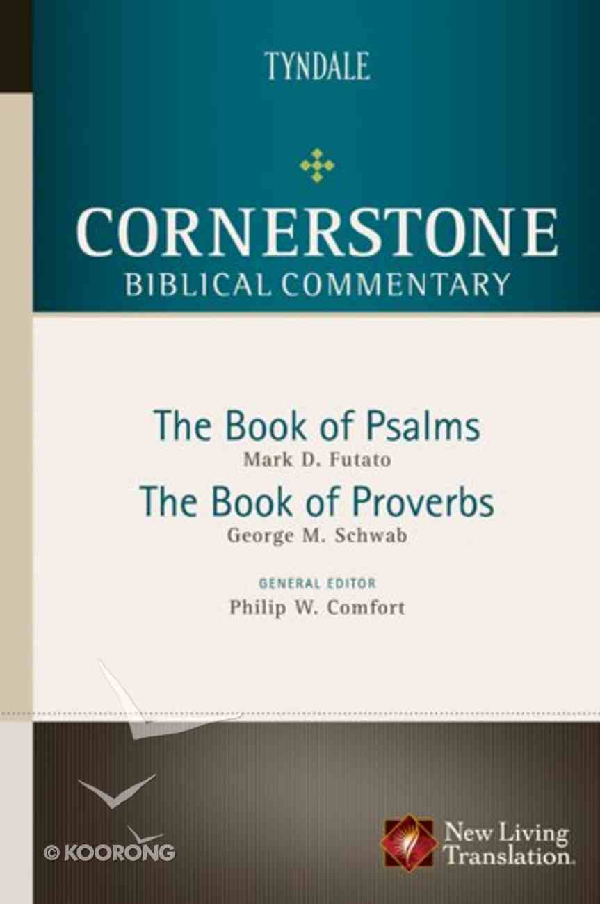 Psalms, Proverbs (#07 in Nlt Cornerstone Biblical Commentary Series) Hardback