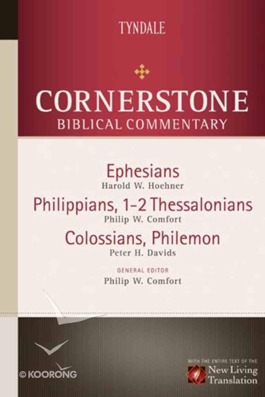 Ephesians, Philippians, Colossians, 1-2 Thessalonians, Philemon (#16 in Nlt Cornerstone Biblical Commentary Series) Hardback