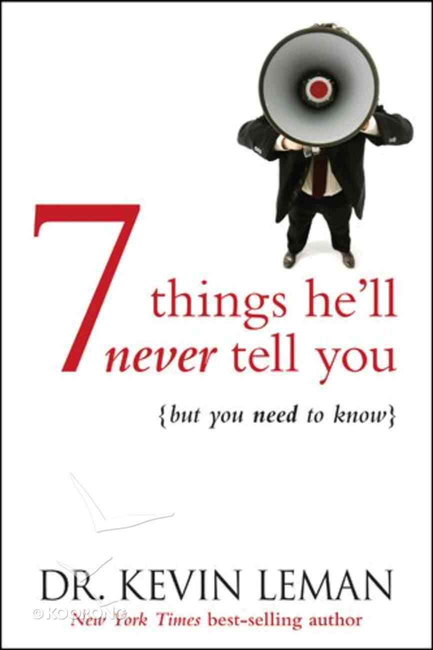 7 Things He'll Never Tell You Paperback