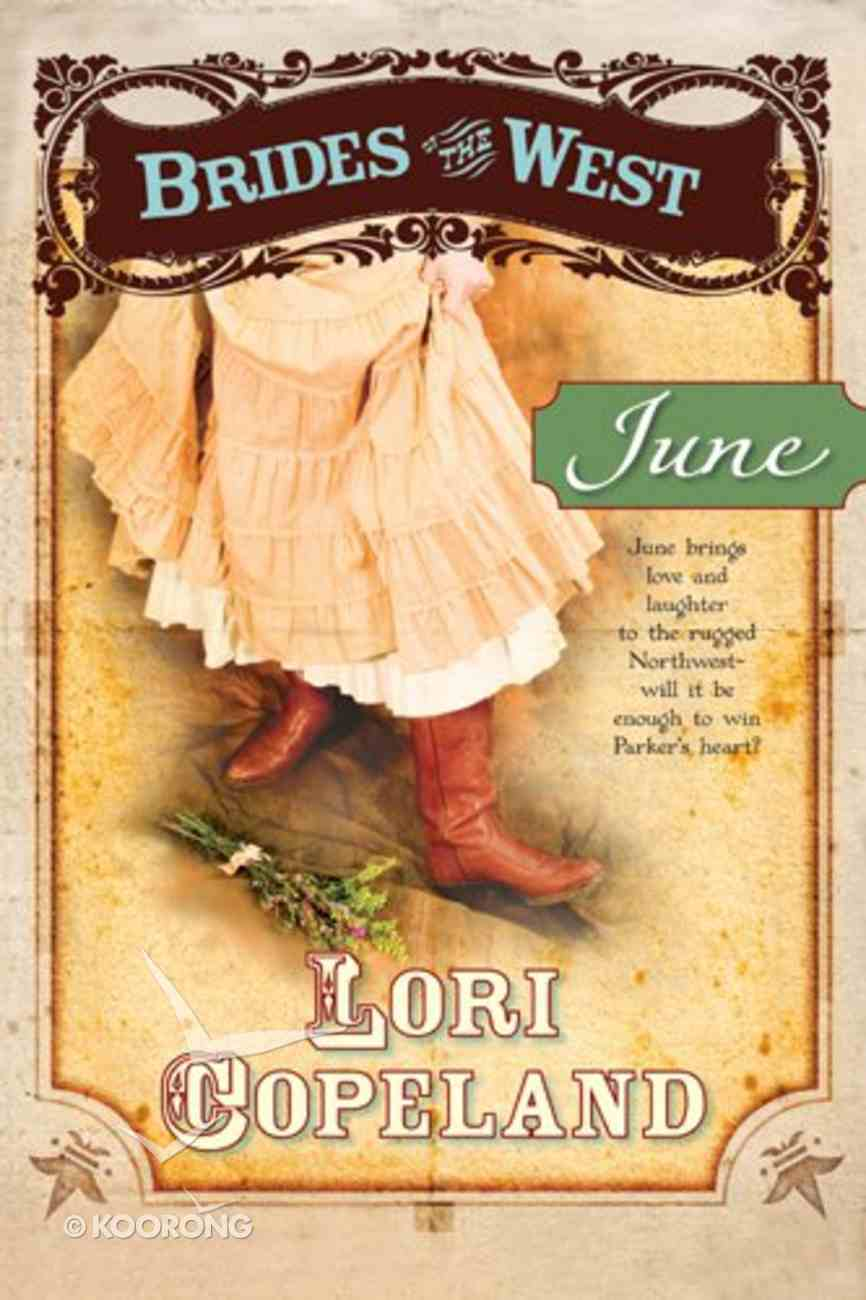 June (#02 in Brides Of The West Series) Paperback