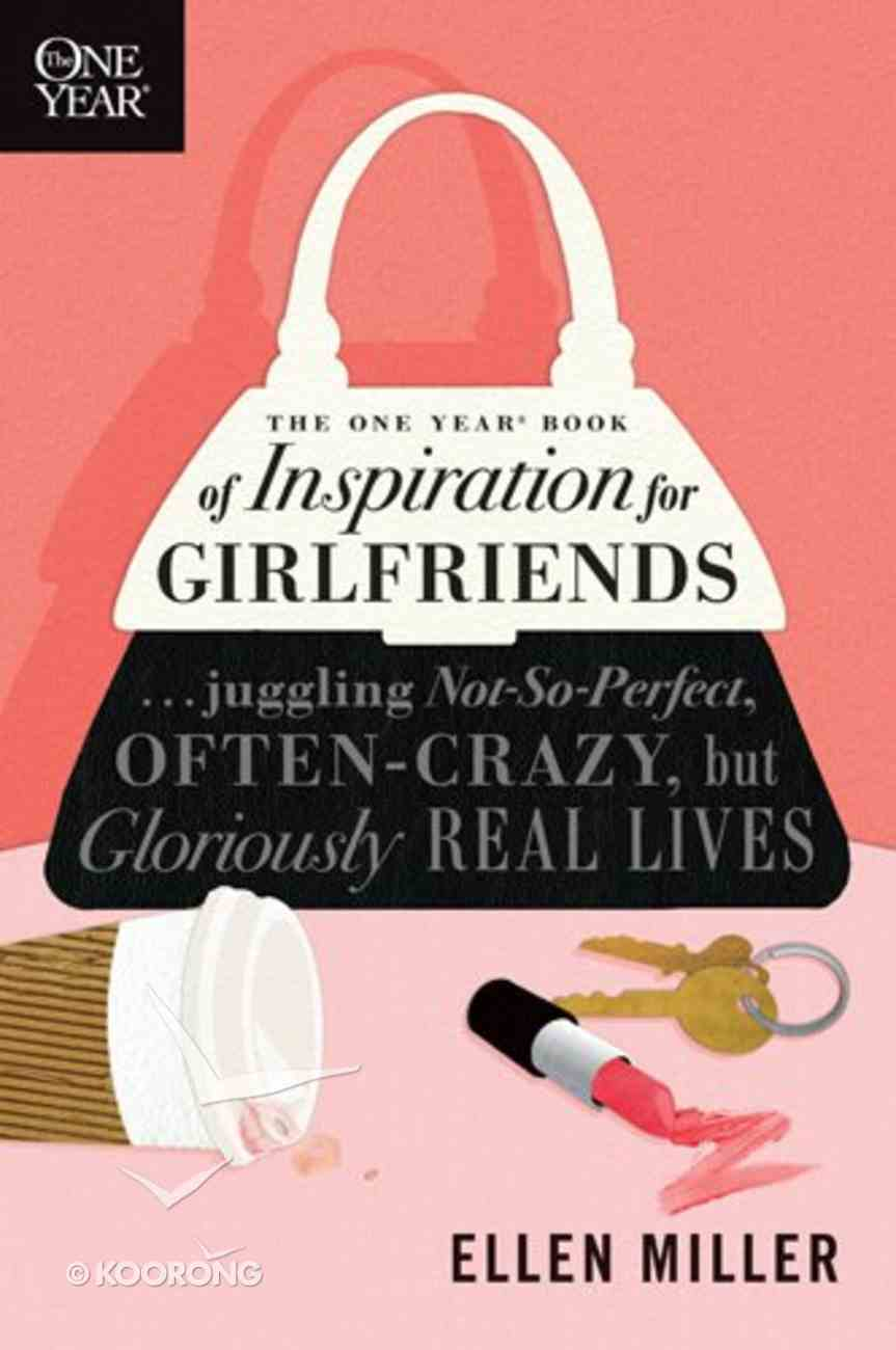 One Year Book of Inspiration For Girlfriends Paperback