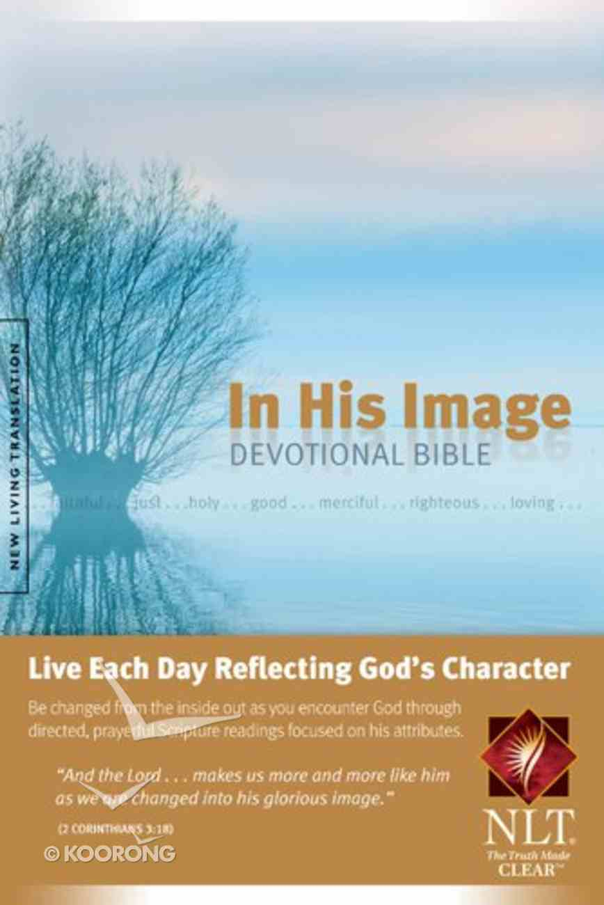 NLT in His Image Devotional Bible (Black Letter Edition) Paperback