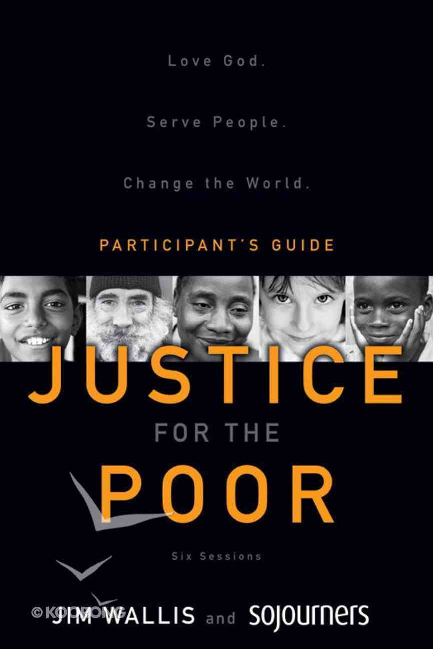 Justice For the Poor (Participant's Guide) Paperback