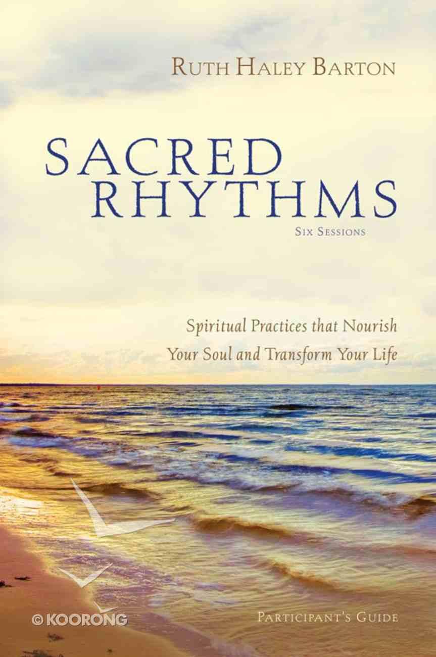 Sacred Rhythms (Participant's Guide) Paperback