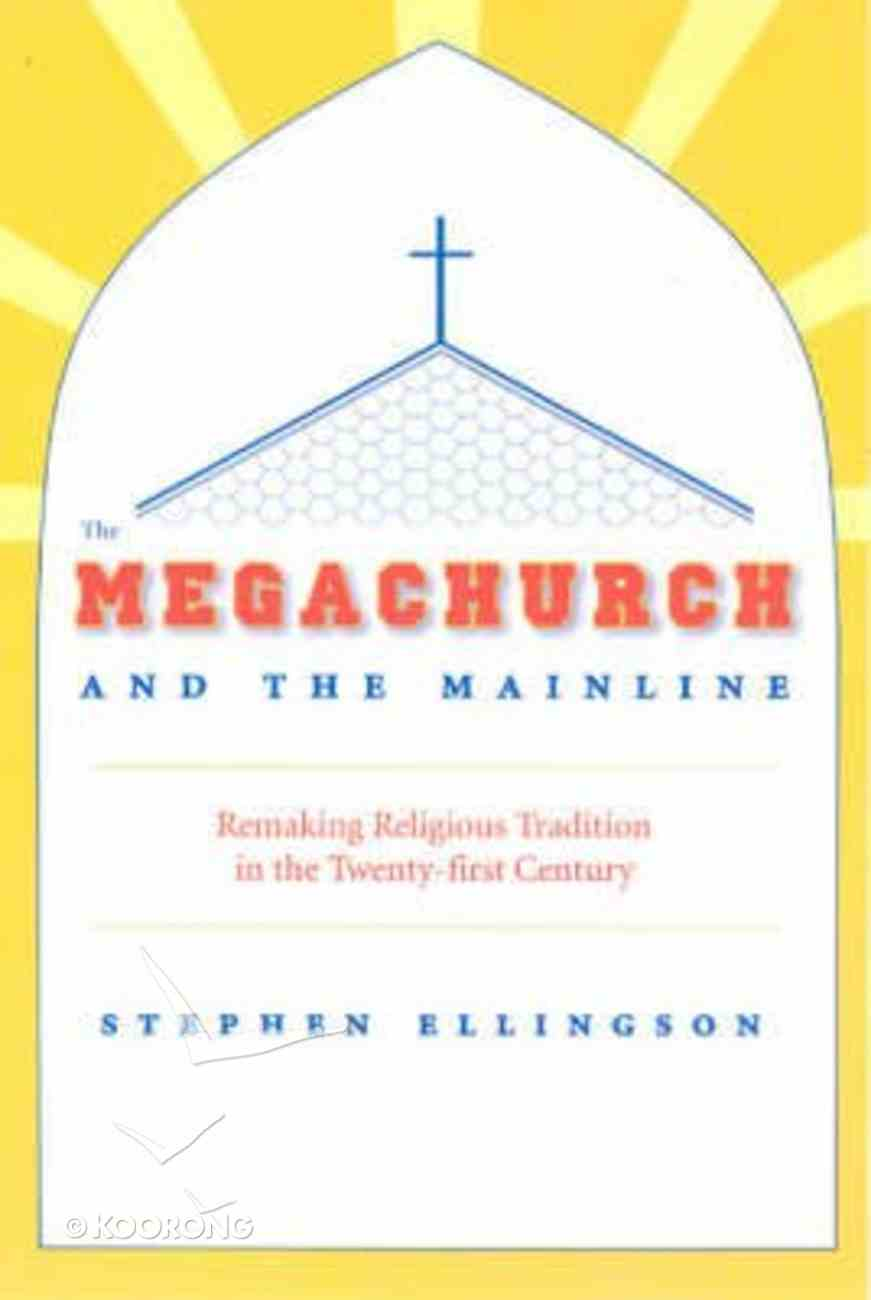 The Megachurch and the Mainline Paperback