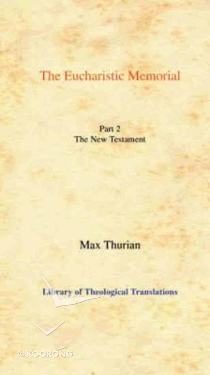 Eucharistic Memorial, the #02: The New Testament Hardback
