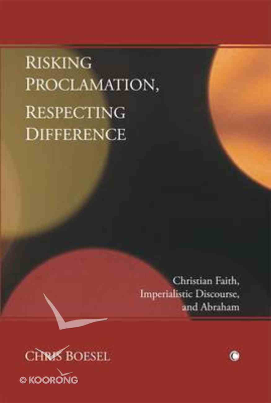 Risking Proclamation, Respecting Difference Paperback