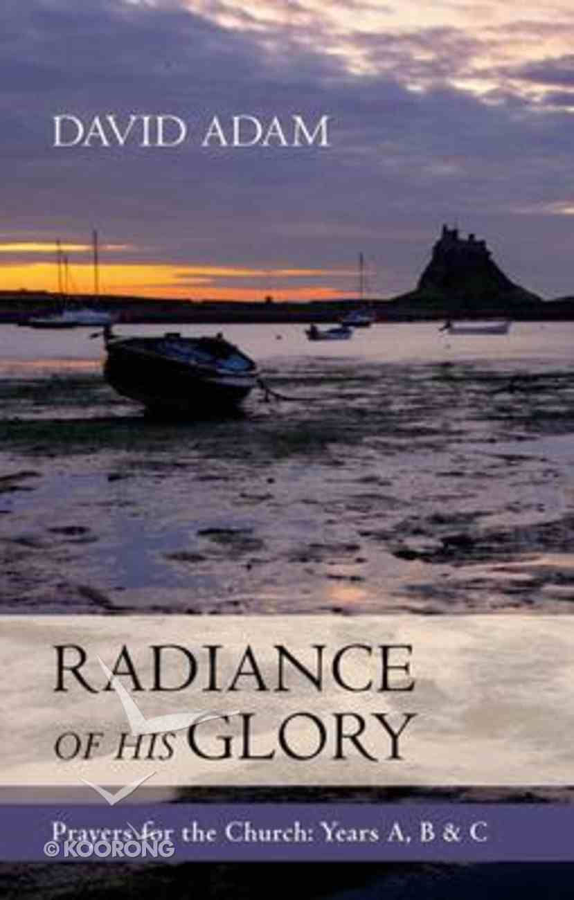 Radiance of His Glory Paperback