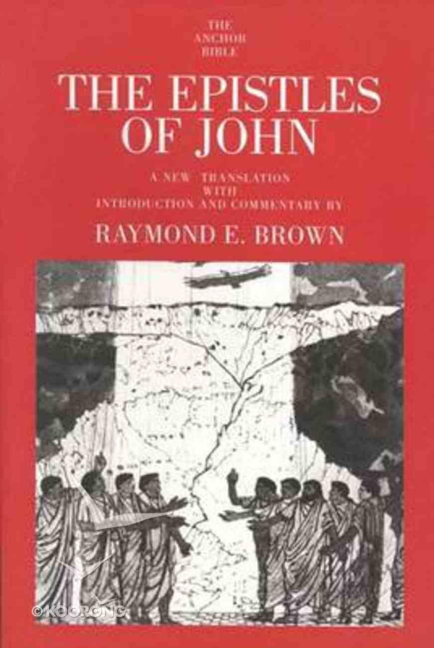 Epistles of John (Anchor Yale Bible Commentaries Series) Hardback