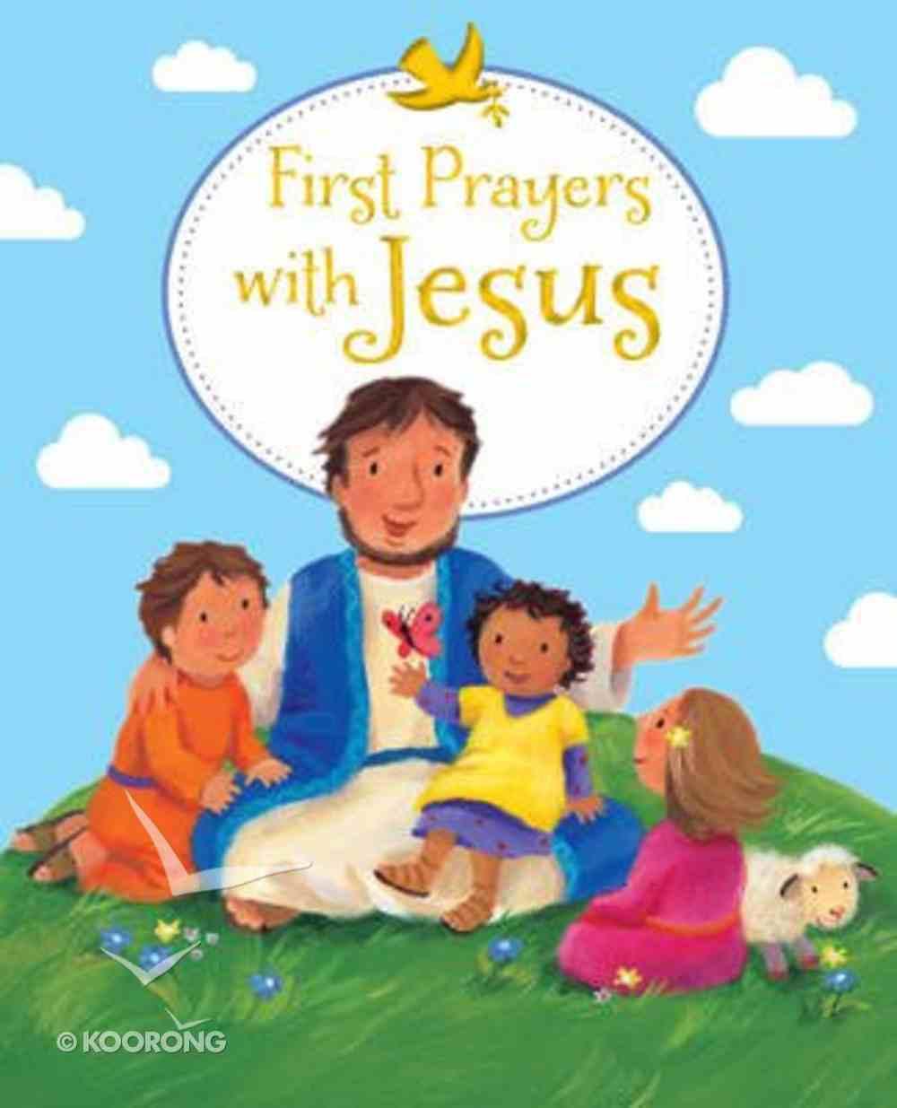First Prayers With Jesus Hardback