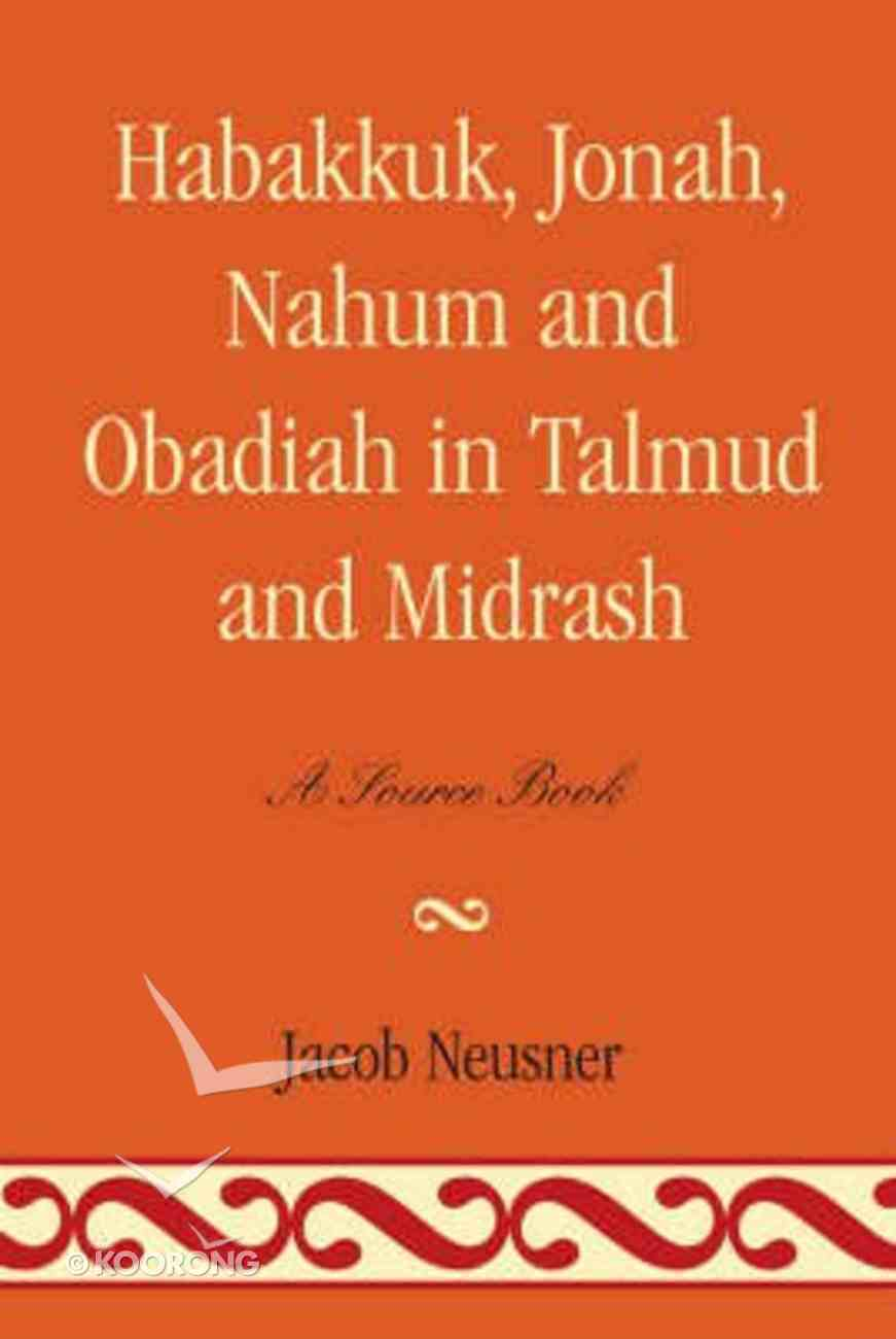 Habakkuk, Jonah, Nahum and Obadiah in Talmud and Midrash Paperback