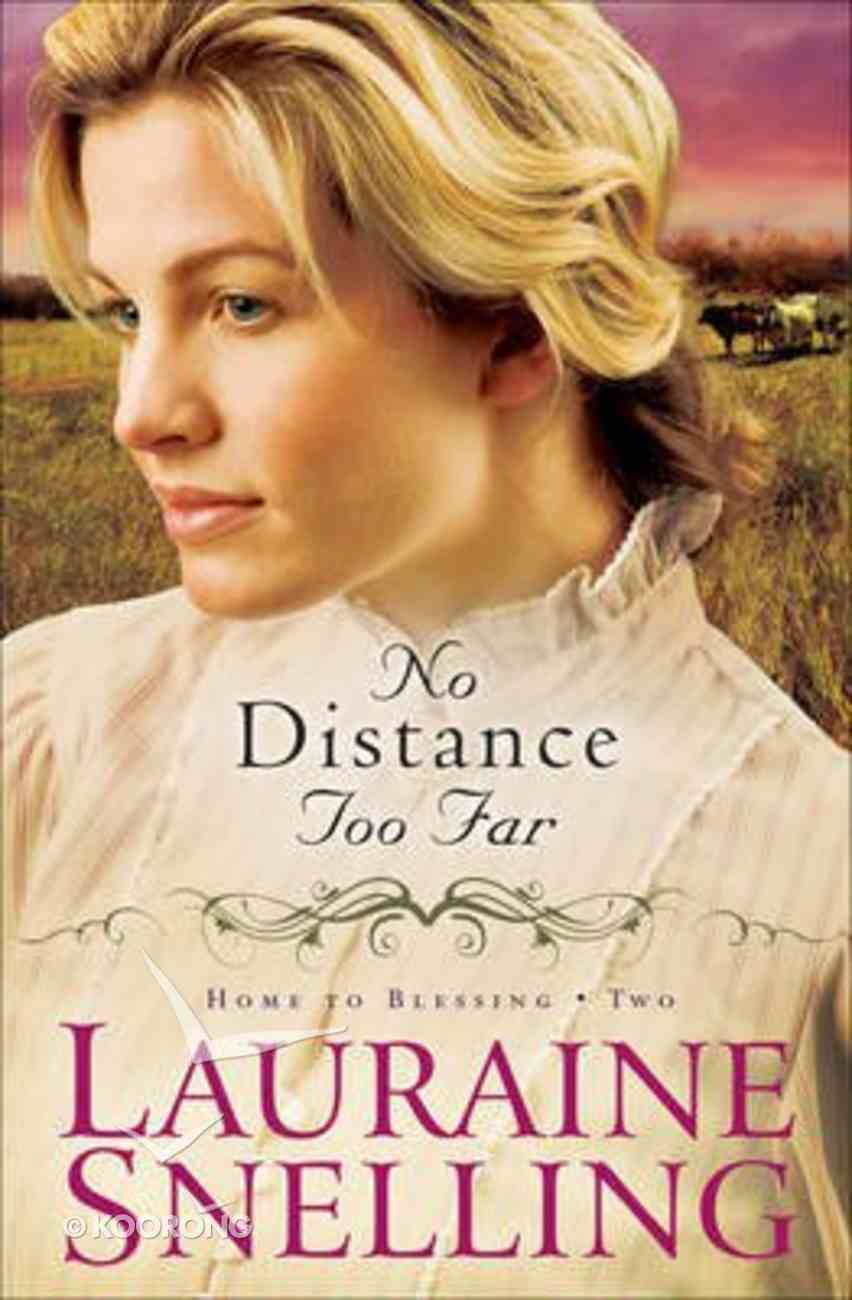 No Distance Too Far (Large Print) (#02 in Home To Blessing Series) Paperback