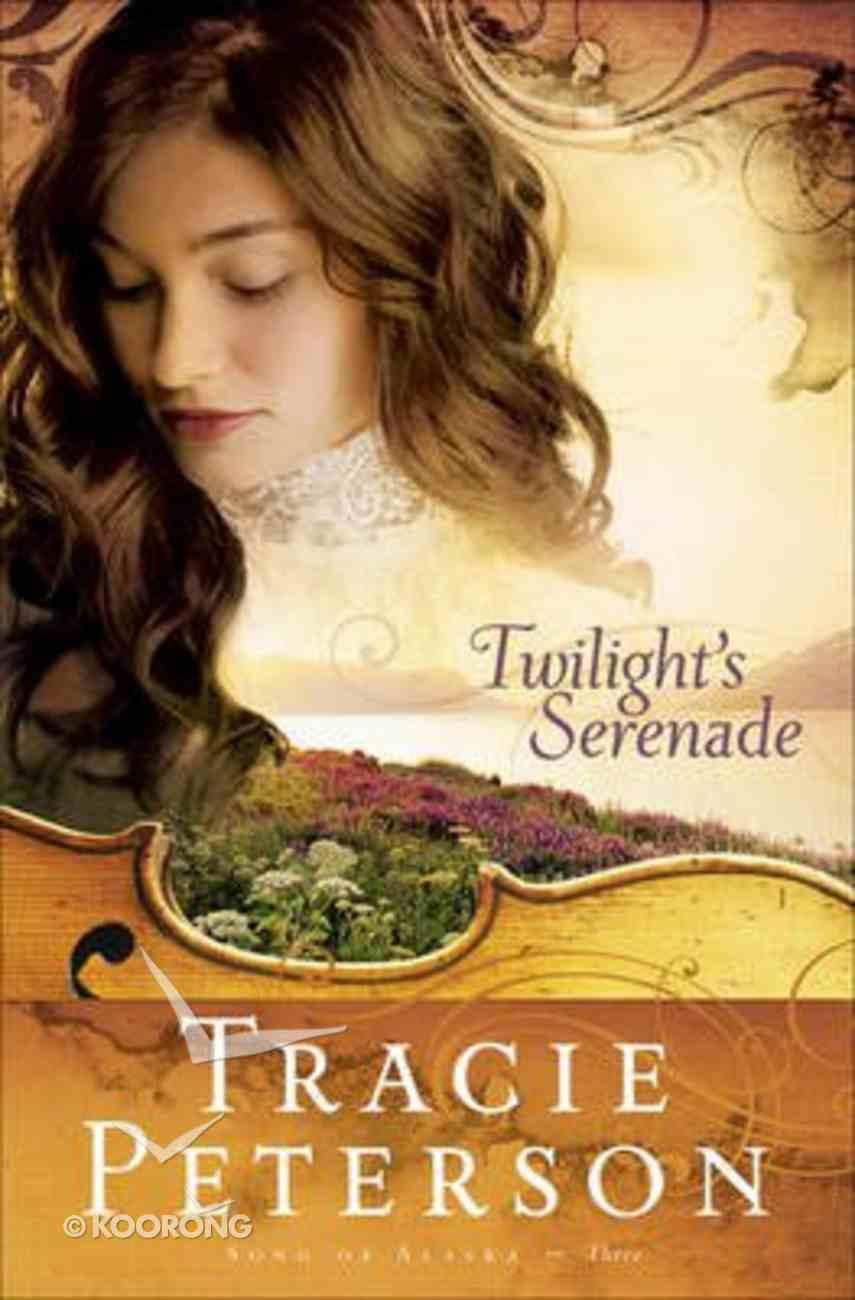 Twilight's Serenade (Large Print) (#3 in Song Of Alaska Series) Paperback