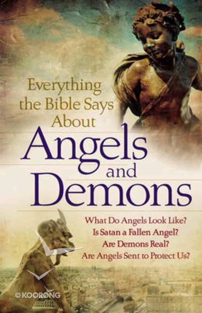 Everything the Bible Says About Angels and Demons Paperback
