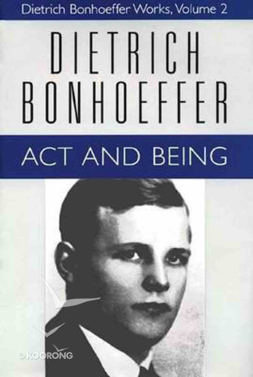 Act and Being (#02 in Dietrich Bonhoeffer Works Series) Paperback
