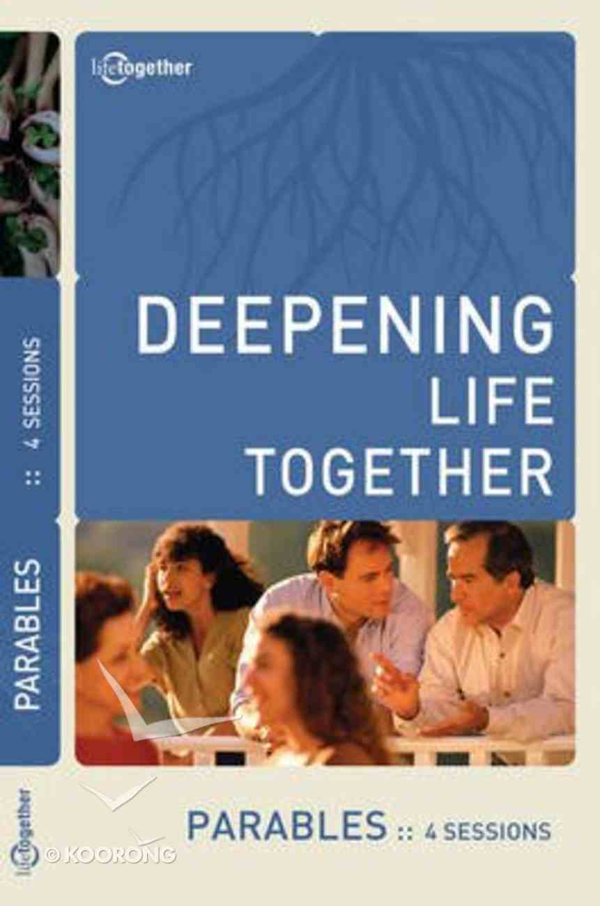 Parables (Deepening Life Together Series) Paperback